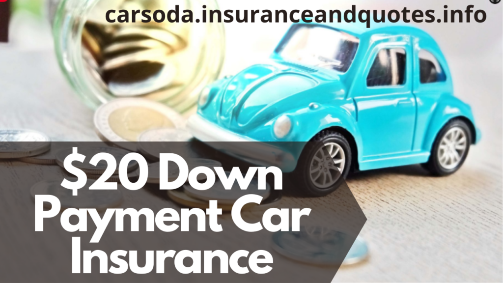 $20 Down Payment Car Insurance