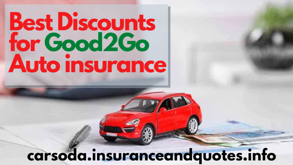 Best Discounts for Good2Go Auto insurance