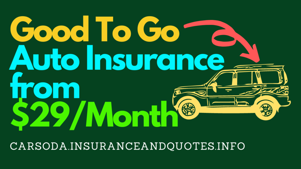 Good To Go Auto Insurance