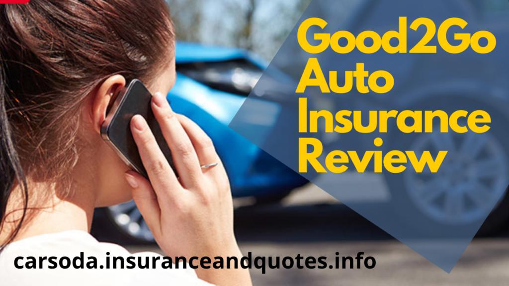 Good2Go Auto Insurance Review