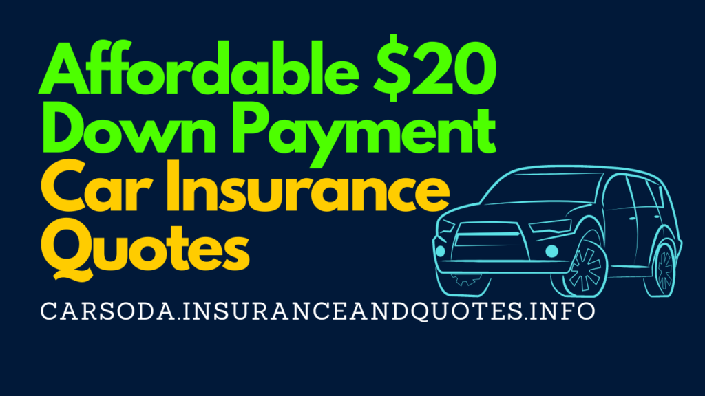 Affordable $20 Down Payment Car Insurance Quotes