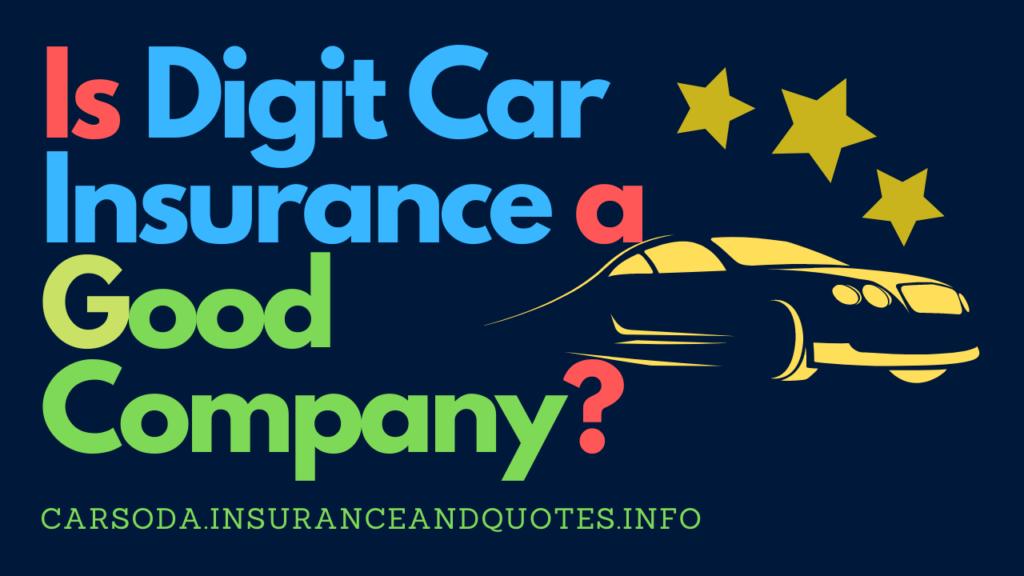 Is Digit Car Insurance a Good Company?