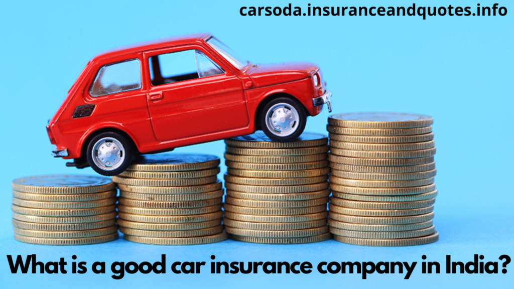 What is a good car insurance company in India?